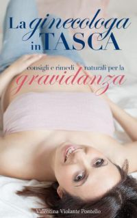 La ginecologa in tasca: consigli e rimedi naturali per la gravidanza