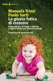 La giusta fatica di crescere, un libro di Paolo Sarti